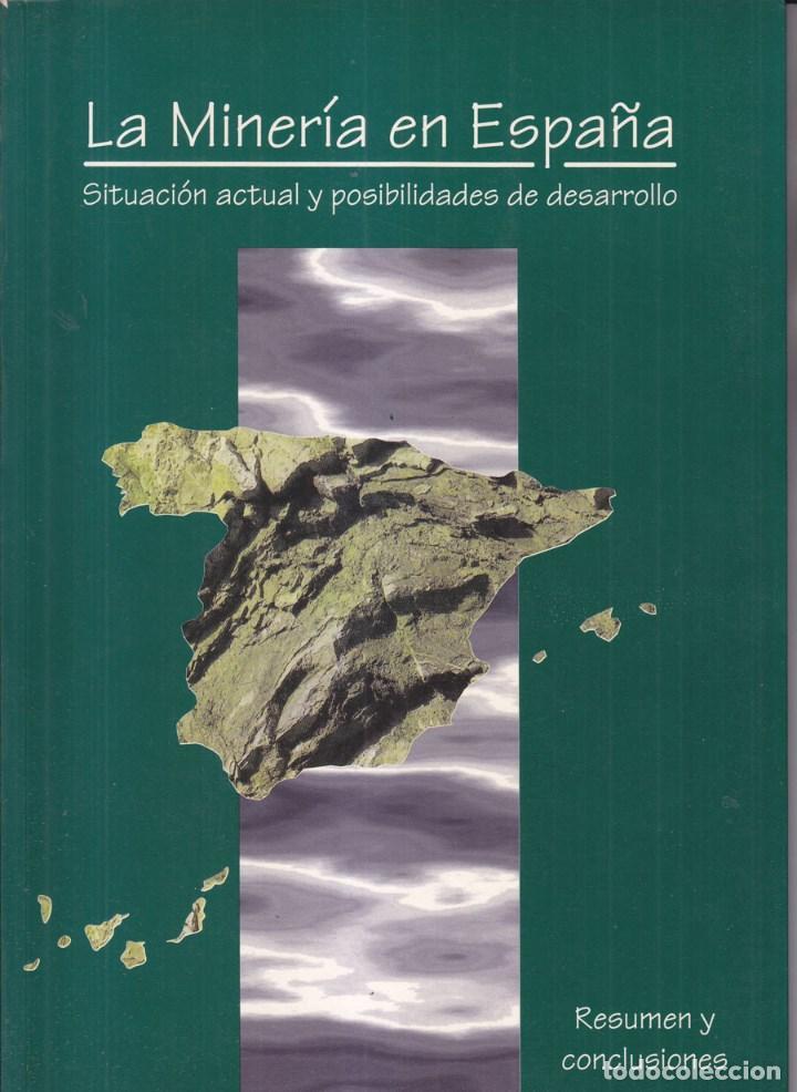 Libros de segunda mano: VARIOS AUTORES: LA MINERÍA ESPAÑOLA. SITUACIÓN Y POSIBILIDADES. 3 TOMOS. MADRID, 1996. - Foto 3 - 77620281
