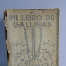Libros de segunda mano: MI LIBRO DE GALLINAS. SALVADOR CASTELLO CARRERAS. DEDICADO POR EL AUTOR. VER FOTOGRAFIAS ADJUNTAS. Lote 77621809