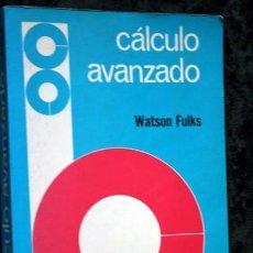 Libros de segunda mano de Ciencias: CALCULO AVANZADO - WATSON FULKS - LIMUSA 1983. Lote 77633513