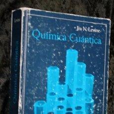 Libros de segunda mano de Ciencias: QUIMICA CUANTICA - IRA N. LEVINE - TAPA DURA. Lote 77639285