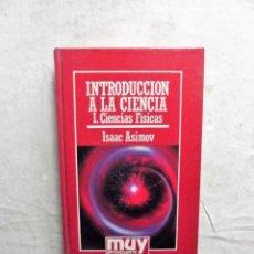 Libros de segunda mano de Ciencias: INTRODUCCION A LA CIENCIA I CIENCIAS FISICAS DE ISAAC ASIMOV. Lote 77825297
