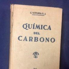 Libros de segunda mano de Ciencias: QUÍMICA DEL CARBONO EDUARDO VITORIA S.J. 1940 24,5X18CMS. Lote 77829377