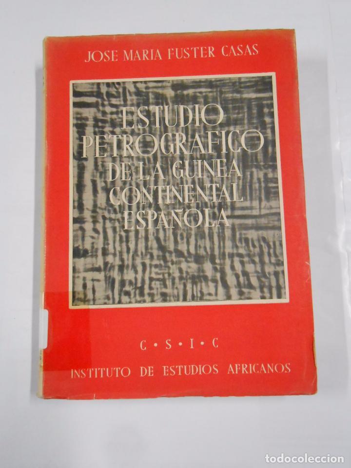 ESTUDIO PETROGRAFICO DE LA GUINEA CONTINENTAL ESPAÑOLA. - FUSTER CASAS, JOSE MARIA. TDK144 (Libros de Segunda Mano - Ciencias, Manuales y Oficios - Paleontología y Geología)