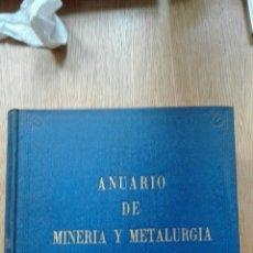 Libros de segunda mano: ANUARIO DE MINERIA Y METALURGIA. AÑO 1948 49. Lote 78217841
