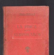 Libros de segunda mano de Ciencias: LA FÍSICA DE LOS CORPÚSCULOS MOLÉCULAS -ÁTOMOS- ELECTRONES - LIBRERÍA CASAL ¿1942?. Lote 78241061