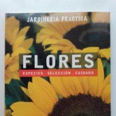 Second hand books - FLORES. ESPECIES. SELECCION. CUIDADO - JARDINERIA PRACTICA - 78255005