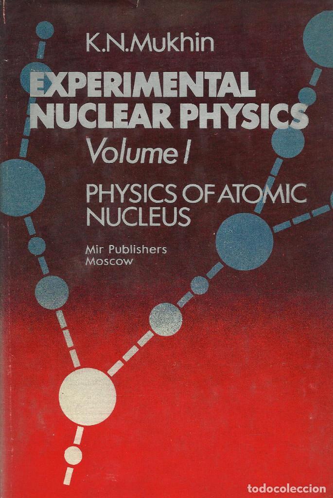 EXPERIMENTAL NUCLEAR PHYSICS -II VOL-, K.N. MUKHIN (Libros de Segunda Mano - Ciencias, Manuales y Oficios - Física, Química y Matemáticas)