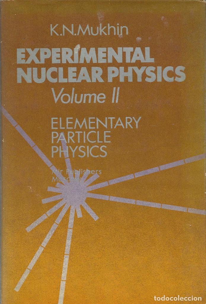 Libros de segunda mano de Ciencias: EXPERIMENTAL NUCLEAR PHYSICS -II VOL-, K.N. Mukhin - Foto 2 - 78442917