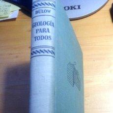 Libros de segunda mano: GEOLOGIA PARA TODOS- BÜLOWS- EDITORIAL LABOR. Lote 78833297