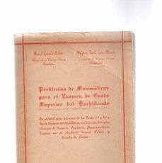 Libros de segunda mano de Ciencias: 1ª EDICIÓN 1958 - PROBLEMAS MATEMÁTICAS PARA EXAMEN GRADO SUPERIOR DEL BACHILLERATO. Lote 79024145