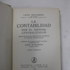 Libros de segunda mano de Ciencias: LA CONTABILIDAD POR EL SISTEMA CENTRALIZADOR. POR LEON BATARDON. EDT LABOR. Lote 79094433