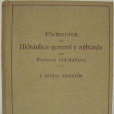 Libros de segunda mano de Ciencias: I. RUBIO SANJUÁN - ELEMENTOS DE HIDRÁULICA GENERAL Y APLICADA CON MOTORES HIDRÁULICOS. LABOR, 1944.. Lote 79480849