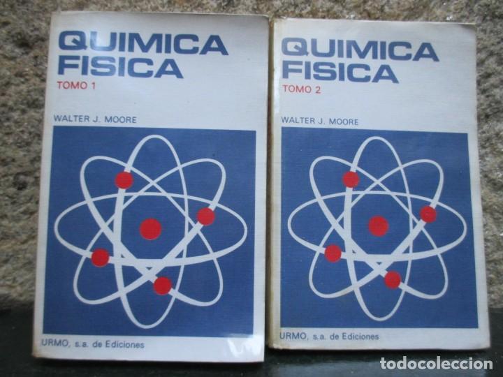 QUIMICA FISICA - WALTER J. MOORE - EDI URMO 1978 DOS TOMOS EXCELENTE + INFO (Libros de Segunda Mano - Ciencias, Manuales y Oficios - Física, Química y Matemáticas)