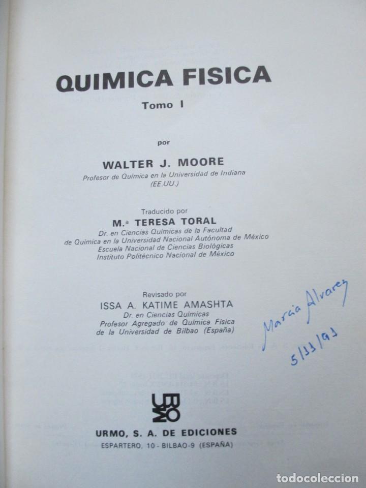 Libros de segunda mano de Ciencias: QUIMICA FISICA - WALTER J. MOORE - EDI URMO 1978 DOS TOMOS EXCELENTE + INFO - Foto 2 - 79919205