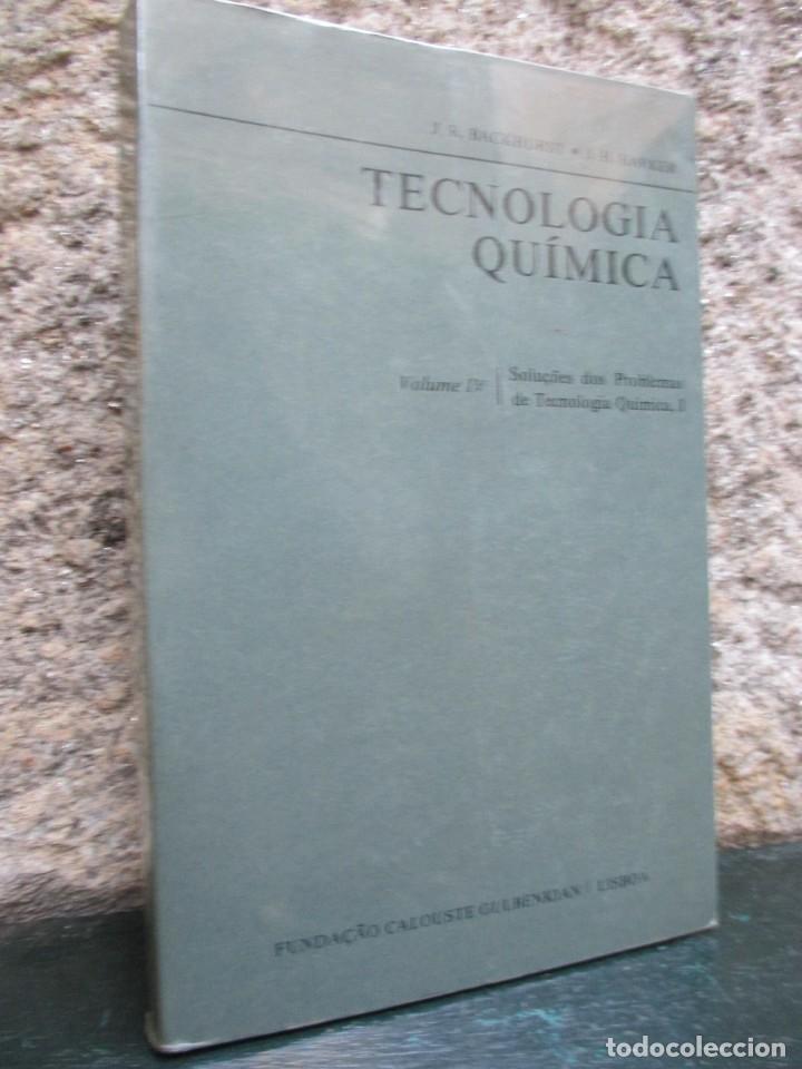 TECNOLOGIA QUIMICA - J. R. BACKHURST - IV -EDI FUNDAÇAO CALOUSTE GULBEKIAN 1977 EN PORTUGUES + INFO (Libros de Segunda Mano - Ciencias, Manuales y Oficios - Física, Química y Matemáticas)