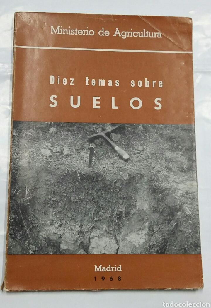 DIEZ TEMAS SOBRE SUELOS - MINISTERIO DE AGRICULTURA - AÑO 1968 - TDK218 (Libros de Segunda Mano - Ciencias, Manuales y Oficios - Biología y Botánica)