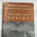 Libros de segunda mano: DIEZ TEMAS SOBRE SUELOS - MINISTERIO DE AGRICULTURA - AÑO 1968 - TDK218. Lote 157703078