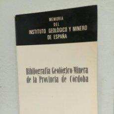 Libros de segunda mano: BIBLIOGRAFÍA GEOLÓGICO-MINERA PROVINCIA CÓRDOBA INSTITUTO GEOLÓGICO MINERO ESPAÑA HERNANDO DE LUNA. Lote 154806765