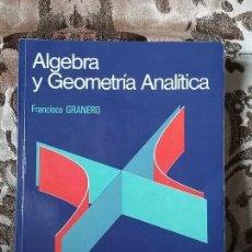 Libros de segunda mano de Ciencias: ALGEBRA Y GEOMETRÍA ANALITICA, DE FRANCISCO GRANERO. MCGRAW HILL (MATEMÁTICAS). Lote 80282261