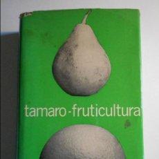 Libros de segunda mano - FRUTICULTURA. TAMARO. TRATADO DE FRUTICULTURA. EDITORIAL GUSTAVO GILI, BARCELONA 1974. TAPA DURA CON - 80343937