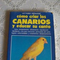 Libros de segunda mano: CÓMO CRIAR LOS CANARIOS Y EDUCAR SU CANTO. VITTORIO MENASSÉ. EDITORIAL DE VECCHI, 1994.. Lote 80415689