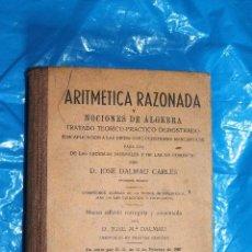 Libros de segunda mano de Ciencias - ARITMETICA RAZONADA y NOCIONES DE ALGEBRA, TRATADO TEORICO PRACTICO DEMOSTRADO, DALMAU CARLES 1960 - 80622858