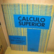 Libros de segunda mano de Ciencias: CALCULO SUPERIOR. TEORIA Y 925 PROBLEMAS RESUELTOS. MURRAY R. SPIEGEL.1978. Lote 80628102