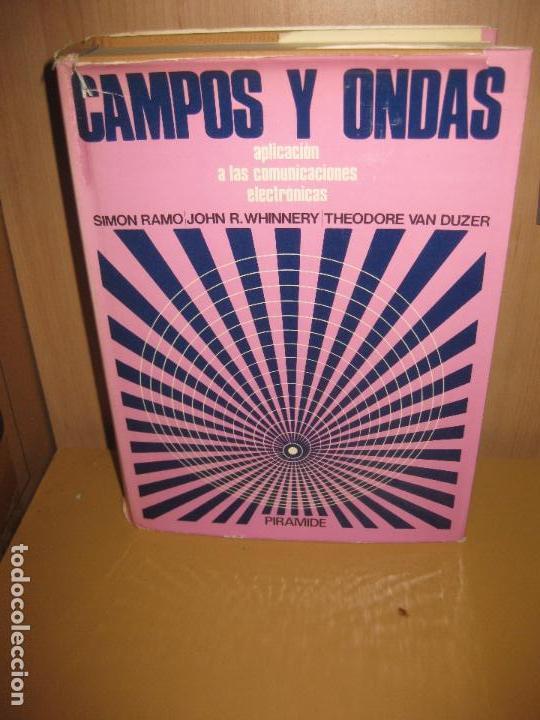 CAMPOS Y ONDAS APLICACION A LAS COMUNICACIONES ELECTRONICAS. AIMON RAMO, WHINNERY.. PIRAMIDE 1974. (Libros de Segunda Mano - Ciencias, Manuales y Oficios - Física, Química y Matemáticas)