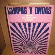 Libros de segunda mano de Ciencias: CAMPOS Y ONDAS APLICACION A LAS COMUNICACIONES ELECTRONICAS. AIMON RAMO, WHINNERY.. PIRAMIDE 1974.. Lote 80641286