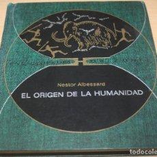 Libros de segunda mano: EL ORIGEN DE LA HUMANIDAD – NESTOR ALBESSARD. Lote 80645242