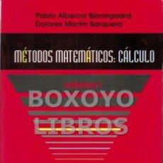 Libros de segunda mano de Ciencias: ALBERCA BJERREGAARD, PABLO/ MARTÍN BARQUERO, DOLORES. MÉTODOS MATEMÁTICOS: CÁLCULO. VOLUMEN 1. Lote 79686494