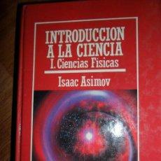 Libros de segunda mano de Ciencias: INTRODUCCIÓN A LA CIENCIA, I. CIENCIAS FÍSICAS, ISAAC ASIMOV, ED. MUY INTERESANTE. Lote 80811163