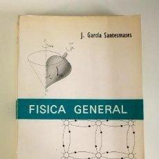 Libros de segunda mano de Ciencias: FÍSICA GENERAL. TOMO I.- J. GARCÍA SANTESMASES. Lote 80872427