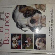 Libros de segunda mano: EL BULLDOG-GUIA FOTOGRAFICA-EDITORIAL DE VECCHI-M.CANTINI. Lote 80891423