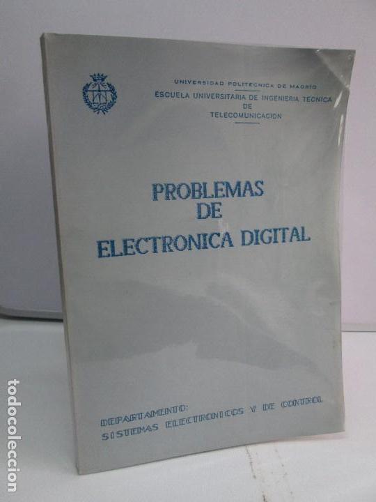 PROBLEMAS DE ELECTRONICA DIGITAL. UNIVERSIDAD POLITECNICA DE MADRID. 1987. VER FOTOGRAFIAS (Libros de Segunda Mano - Ciencias, Manuales y Oficios - Física, Química y Matemáticas)