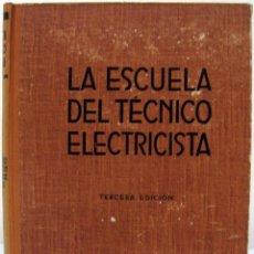 Libros de segunda mano de Ciencias: LA ESCUELA DEL TÉCNICO ELECTRICISTA IV: TEORÍA, CÁLCULO Y CONSTRUCCIÓN DE LAS MÁQUINAS DE CORRIENTE . Lote 81070564