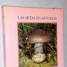 Libros de segunda mano: LAS SETAS EN ASTURIAS. Lote 81150368