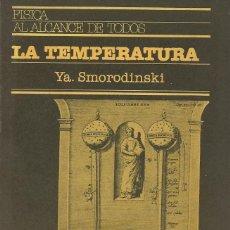 Libros de segunda mano de Ciencias: LA TEMPERATURA, YA. SMORODINSKI. Lote 81216208