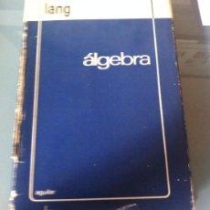 Libros de segunda mano de Ciencias: ALGEBRA - LANG - AGUILAR - 1971 - TAPA DURA CON SOBRECUBIERTA. Lote 81326024