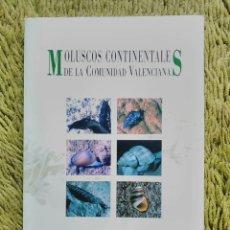 Libros de segunda mano: MOLUSCOS CONTINENTALES DE LA COMUNIDAD VALENCIANA GENERALITAT VALENCIANA CONSELLERIA DE TERRITORI I. Lote 81352052
