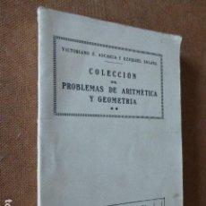 Libros de segunda mano de Ciencias: COLECCION DE PROBLEMAS DE ARITMETICA Y GEOMETRIA. VICTORIANO F. ASCARZA Y EZEQUIEL SOLANA. ED. EL . Lote 81607264