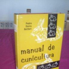 Libros de segunda mano: MANUAL DE CUNICULTURA - COSTA BATLLORI, PEDRO PREMIO AGRICOLA AEDOS 1969. Lote 81640512