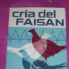 Libros de segunda mano: CRÍA DEL FAISÁN. ORLANDO MANETTI. 1972 . Lote 81640720