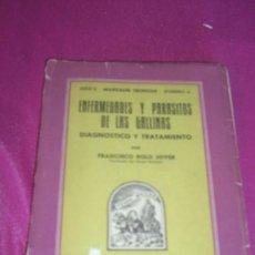 Libros de segunda mano: ENFERMEDADES Y PARÁSITOS DE LAS GALLINAS. DIAGNÓSTICO Y TRATAMIENTO - FRANCISCO POLO JOVER. Lote 81640880