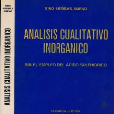 Libros de segunda mano de Ciencias: ANALISIS CUALITATIVO INORGANICO SIN EL EMPLEO DEL ACIDO SULFHIDRICO -- SIRO ARRIBAS JIMENO. Lote 81716104