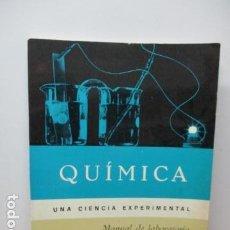 Libros de segunda mano de Ciencias: QUIMICA - UNA CIENCIA EXPERIMENTAL - MANUAL DE LABORATORIO.. Lote 81955000