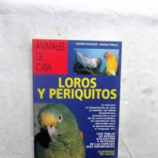 Libros de segunda mano: ANIMALES DE CASA LOROS Y PERIQUITOS DE GIANNI RAVAZZI Y MARIO FROLA. Lote 82092096