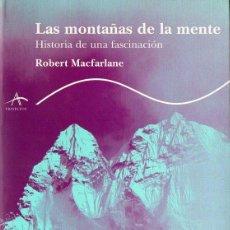 Libros de segunda mano: ROBERT MACFARLANE : LAS MONTAÑAS DE LA MENTE - HISTORIA DE UNA FASCINACIÓN (ALBA, 2005). Lote 82198828