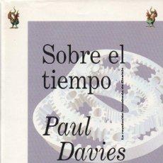 Libros de segunda mano de Ciencias: PAUL DAVIES : SOBRE EL TIEMPO (CRÍTICA, 1996). Lote 82199664