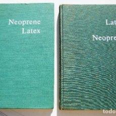 Libros de segunda mano de Ciencias: LATEX DE NEOPRENO Y NEOPRENE LATEX PRINCIPIOS DE FORMULACIÓN Y ELABORACIÓN LÁTEX SINTÉTICO 1962 1964. Lote 64161335